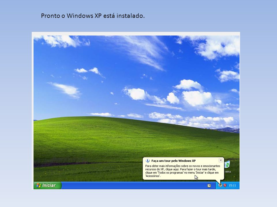 Pronto o Windows XP está instalado.