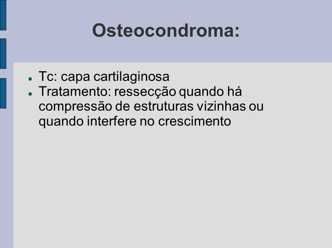 Osteocondroma: Tc: capa cartilaginosa