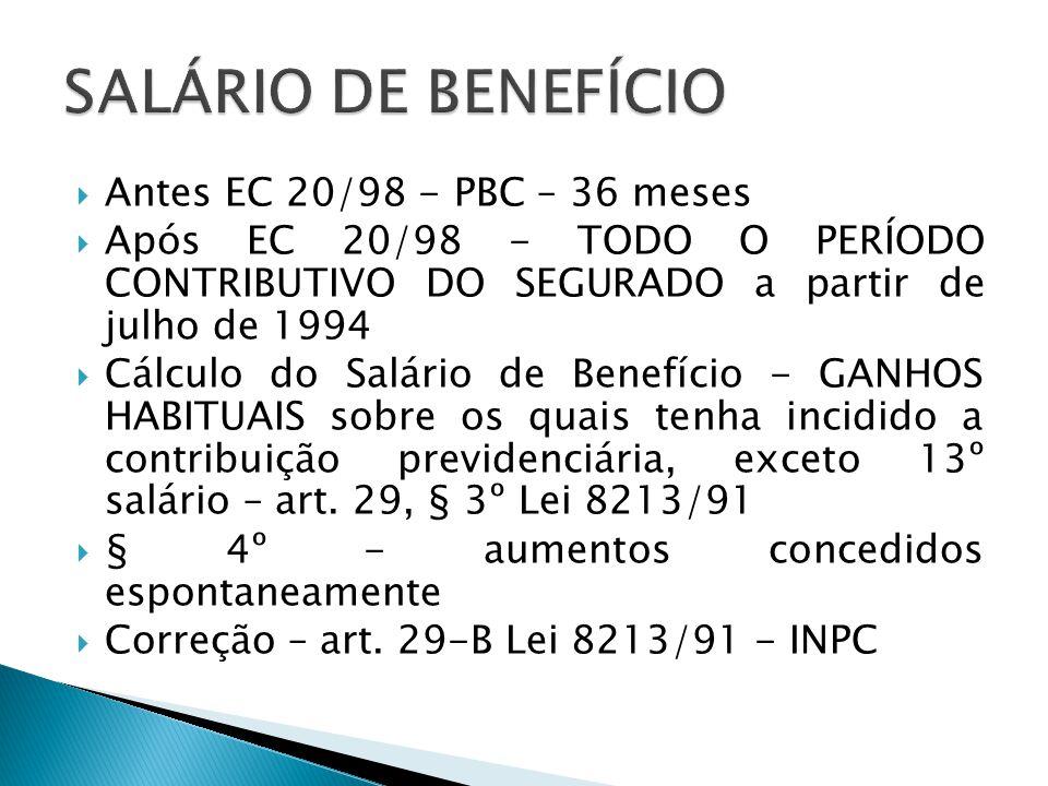 SALÁRIO DE BENEFÍCIO Antes EC 20/98 - PBC – 36 meses