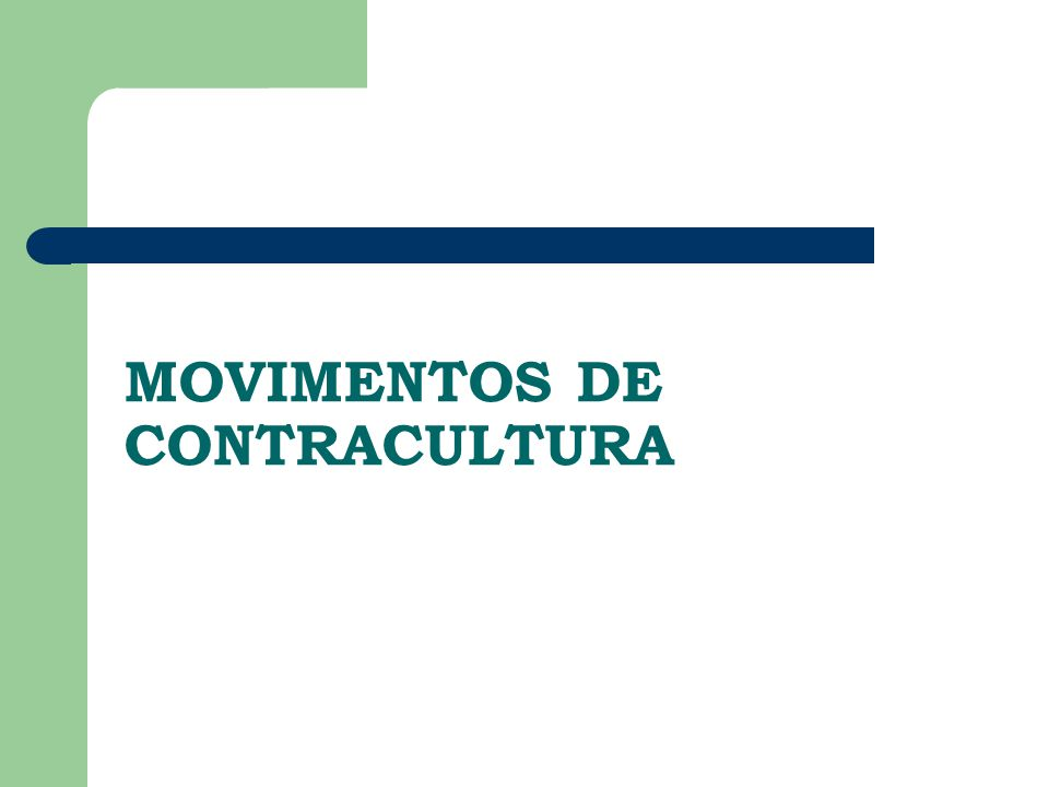 MOVIMENTOS DE CONTRACULTURA