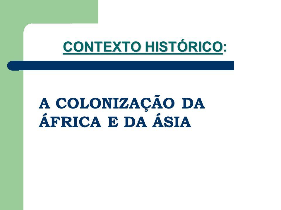 A COLONIZAÇÃO DA ÁFRICA E DA ÁSIA