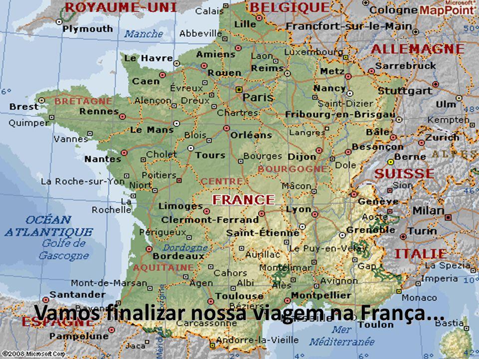 Vamos finalizar nossa viagem na França...