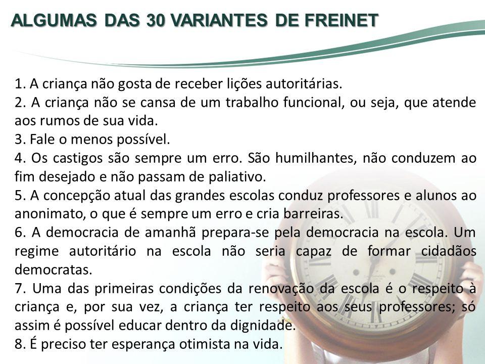 ALGUMAS DAS 30 VARIANTES DE FREINET