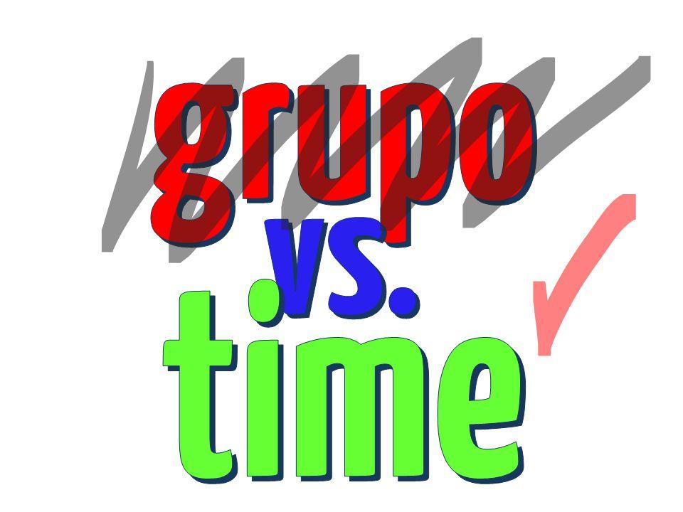 grupo vs. time