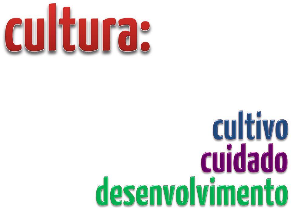 cultura: cultivo cuidado desenvolvimento