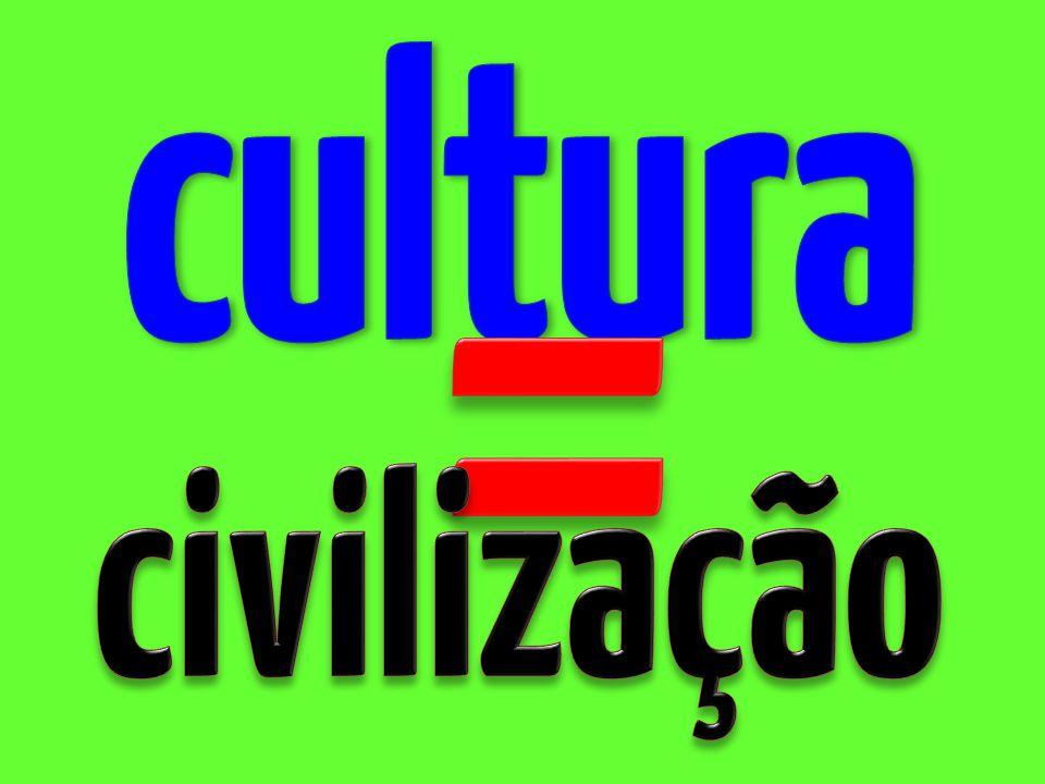 cultura = civilização