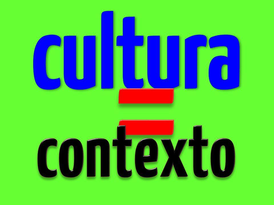 cultura = contexto