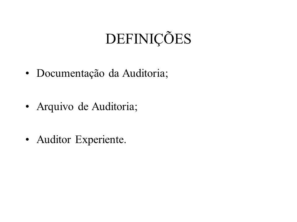 DEFINIÇÕES Documentação da Auditoria; Arquivo de Auditoria;