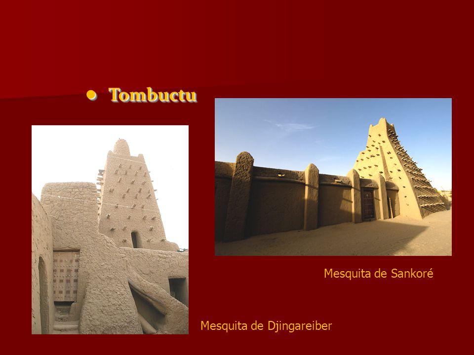 • Tombuctu Mesquita de Sankoré Mesquita de Djingareiber