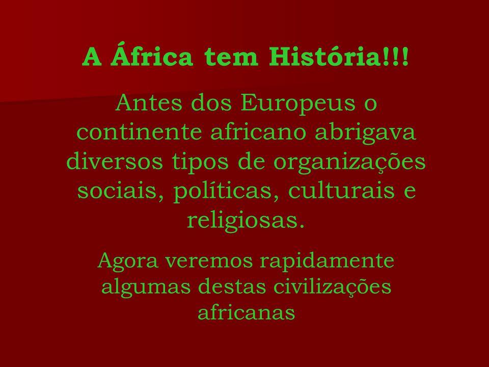 Agora veremos rapidamente algumas destas civilizações africanas