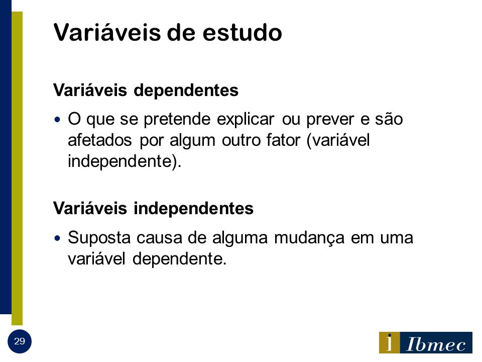 Variáveis de estudo Variáveis dependentes