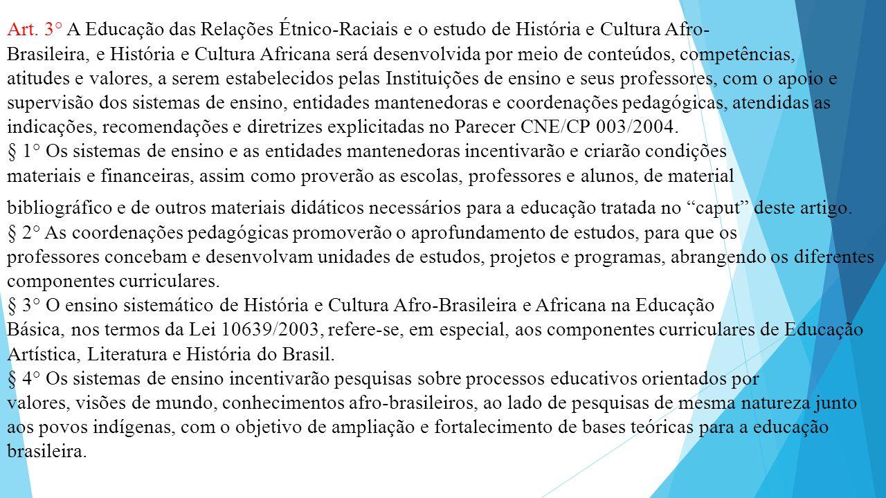 Art. 3° A Educação das Relações Étnico-Raciais e o estudo de História e Cultura Afro-