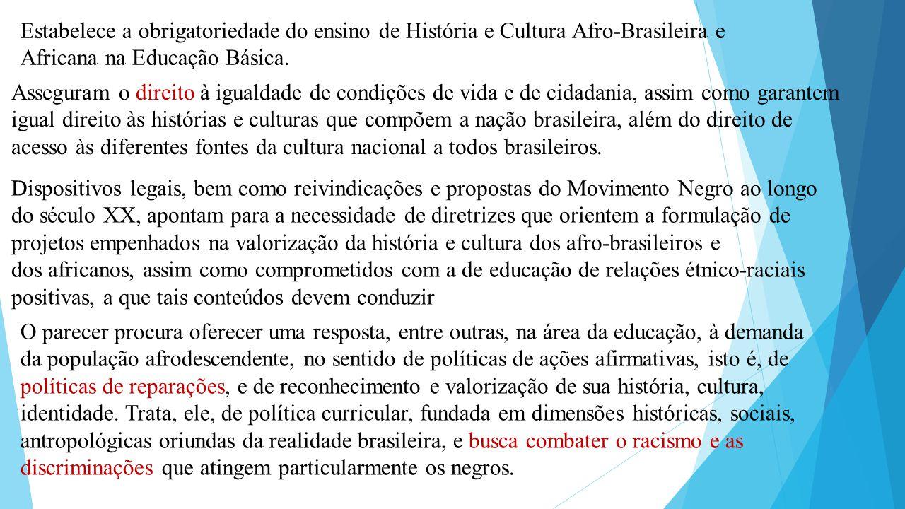 Estabelece a obrigatoriedade do ensino de História e Cultura Afro-Brasileira e Africana na Educação Básica.