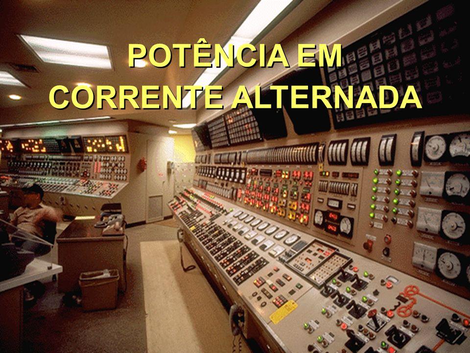 POTÊNCIA EM CORRENTE ALTERNADA