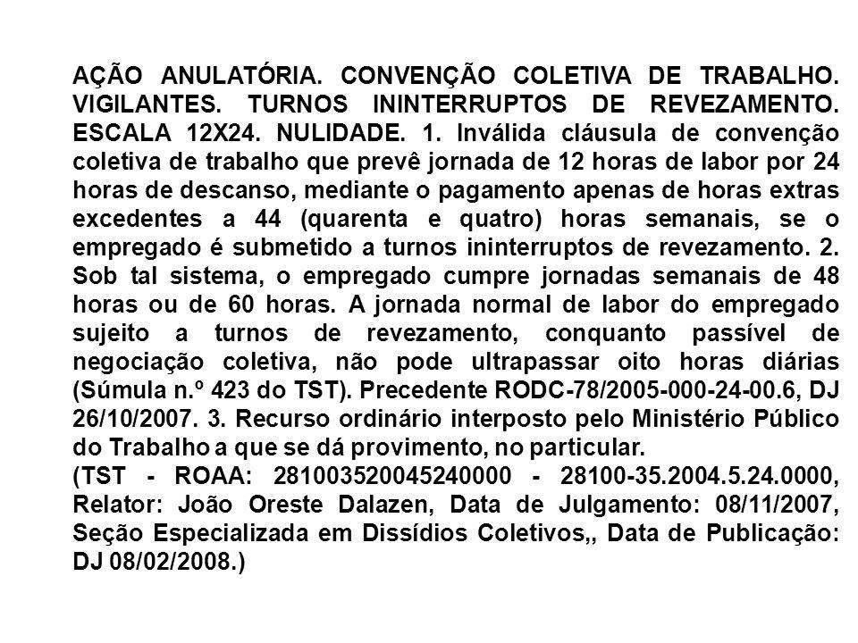 AÇÃO ANULATÓRIA. CONVENÇÃO COLETIVA DE TRABALHO. VIGILANTES
