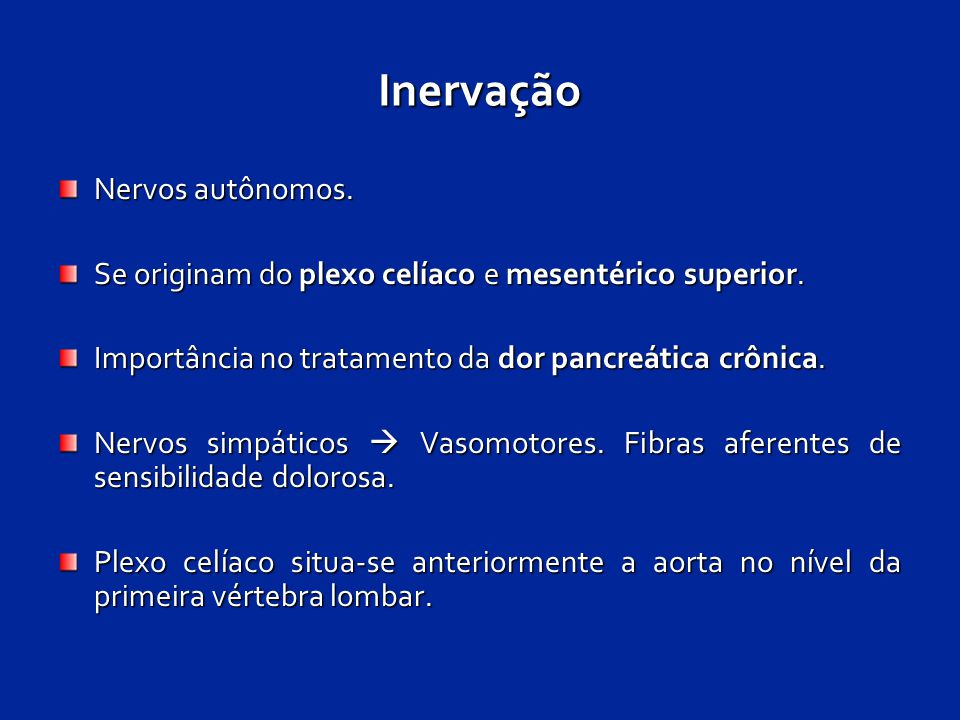 Inervação Nervos autônomos.