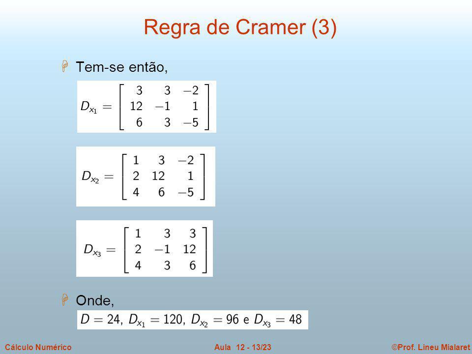 Regra de Cramer (3) Tem-se então, Onde,