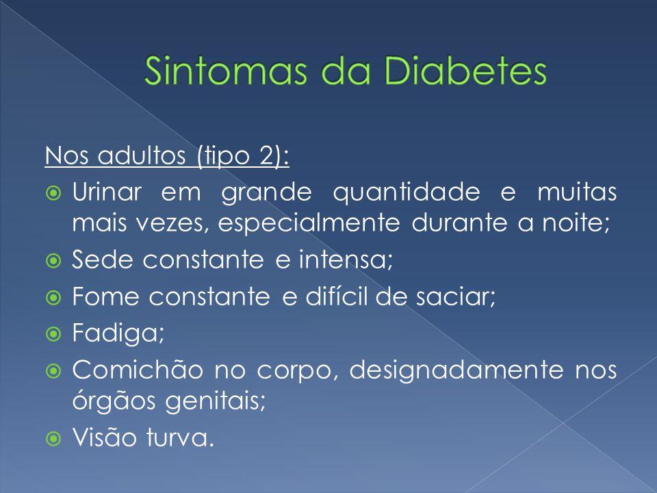 Sintomas da Diabetes Nos adultos (tipo 2):