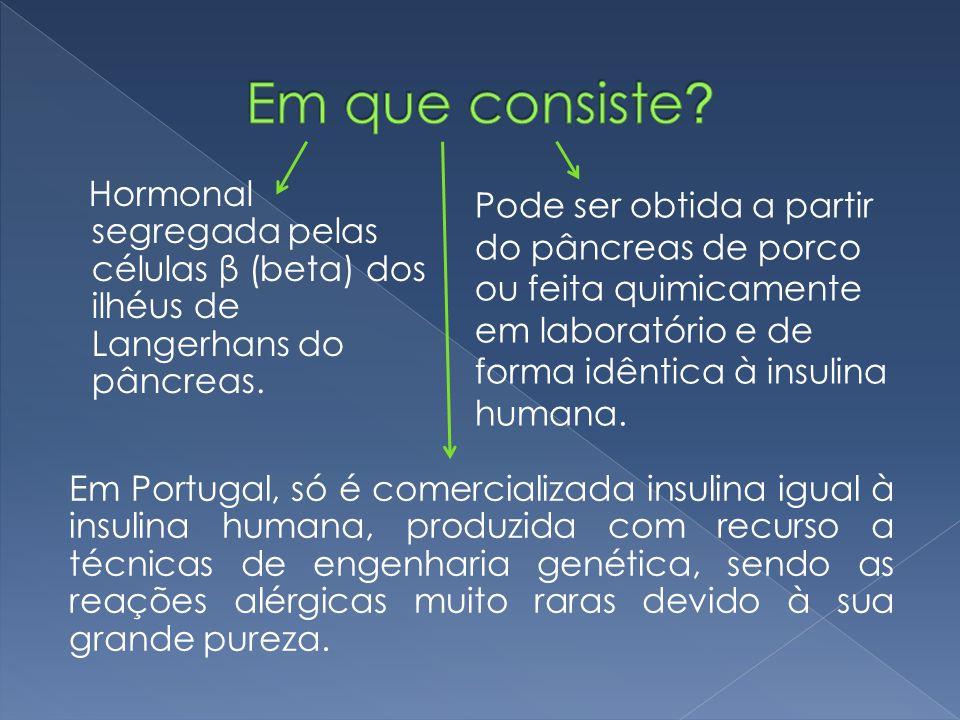 Em que consiste Hormonal segregada pelas células β (beta) dos ilhéus de Langerhans do pâncreas.