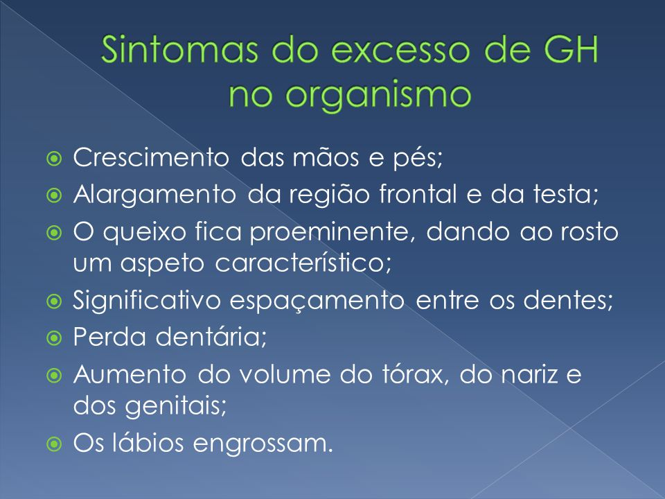 Sintomas do excesso de GH no organismo