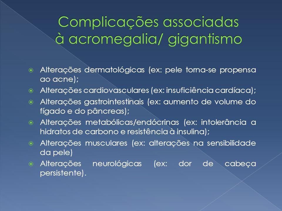 Complicações associadas à acromegalia/ gigantismo