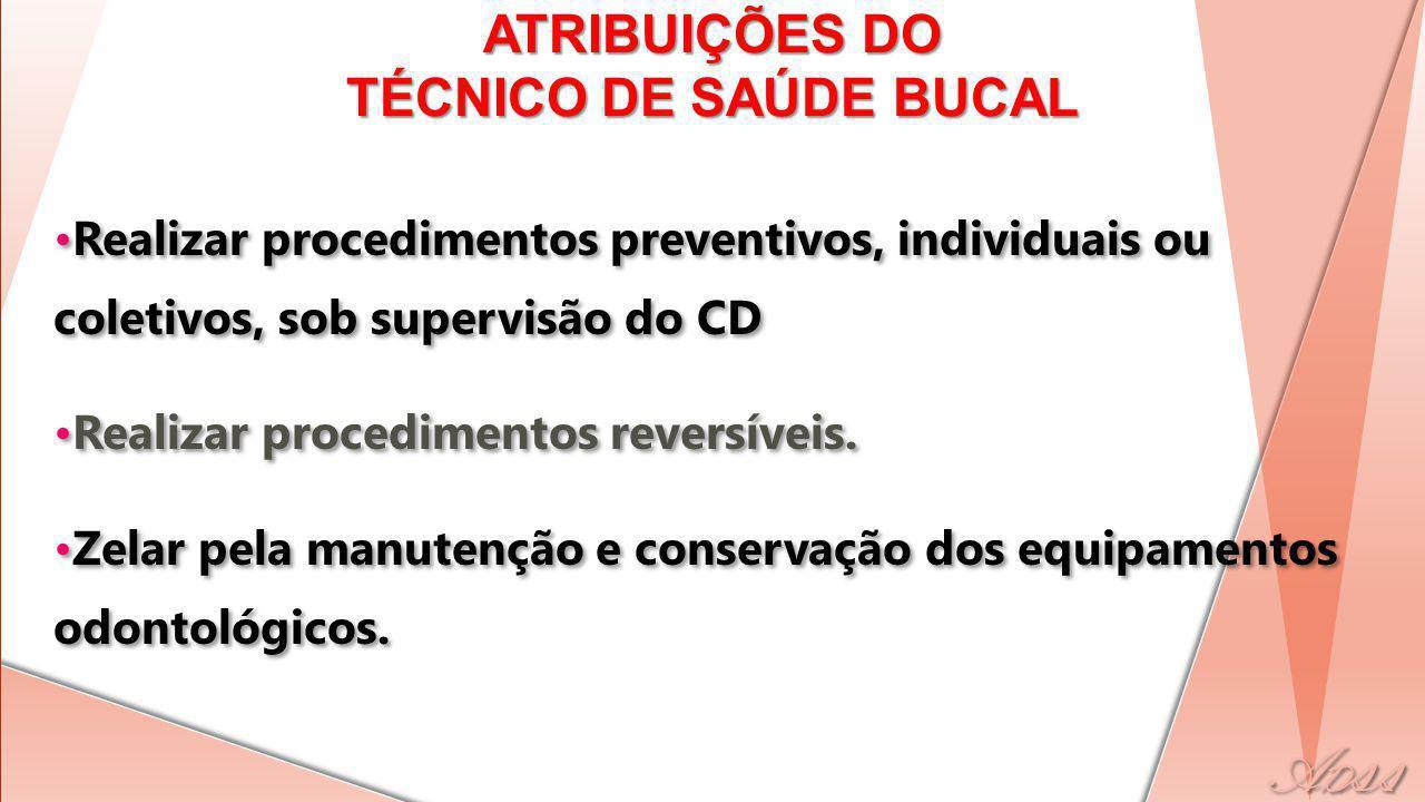 ATRIBUIÇÕES DO TÉCNICO DE SAÚDE BUCAL