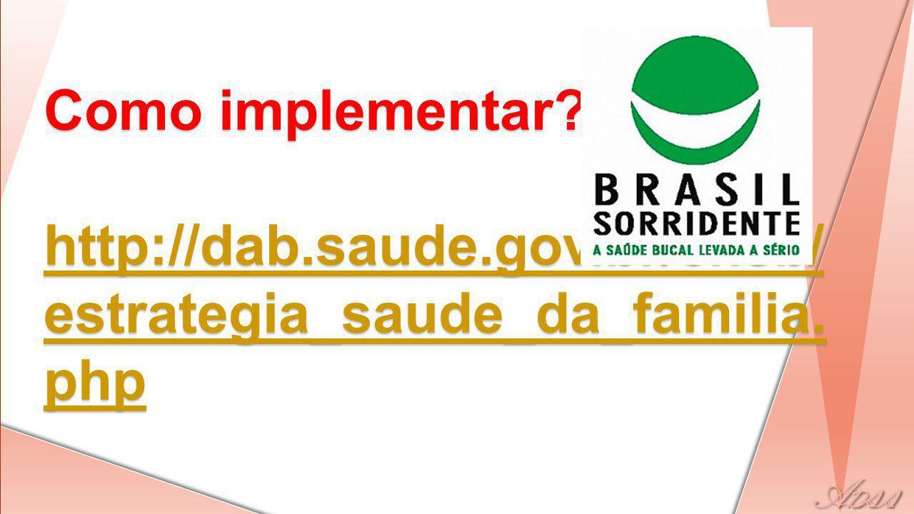 Como implementar. http://dab. saude. gov