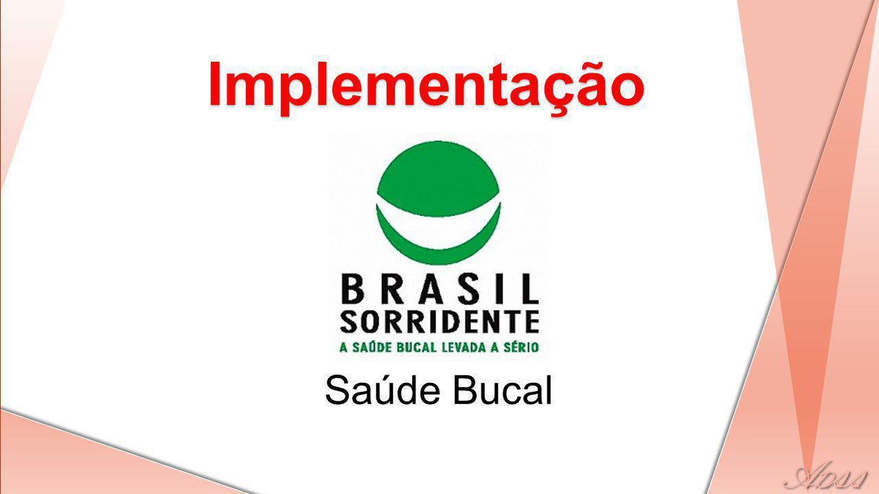 Implementação Saúde Bucal