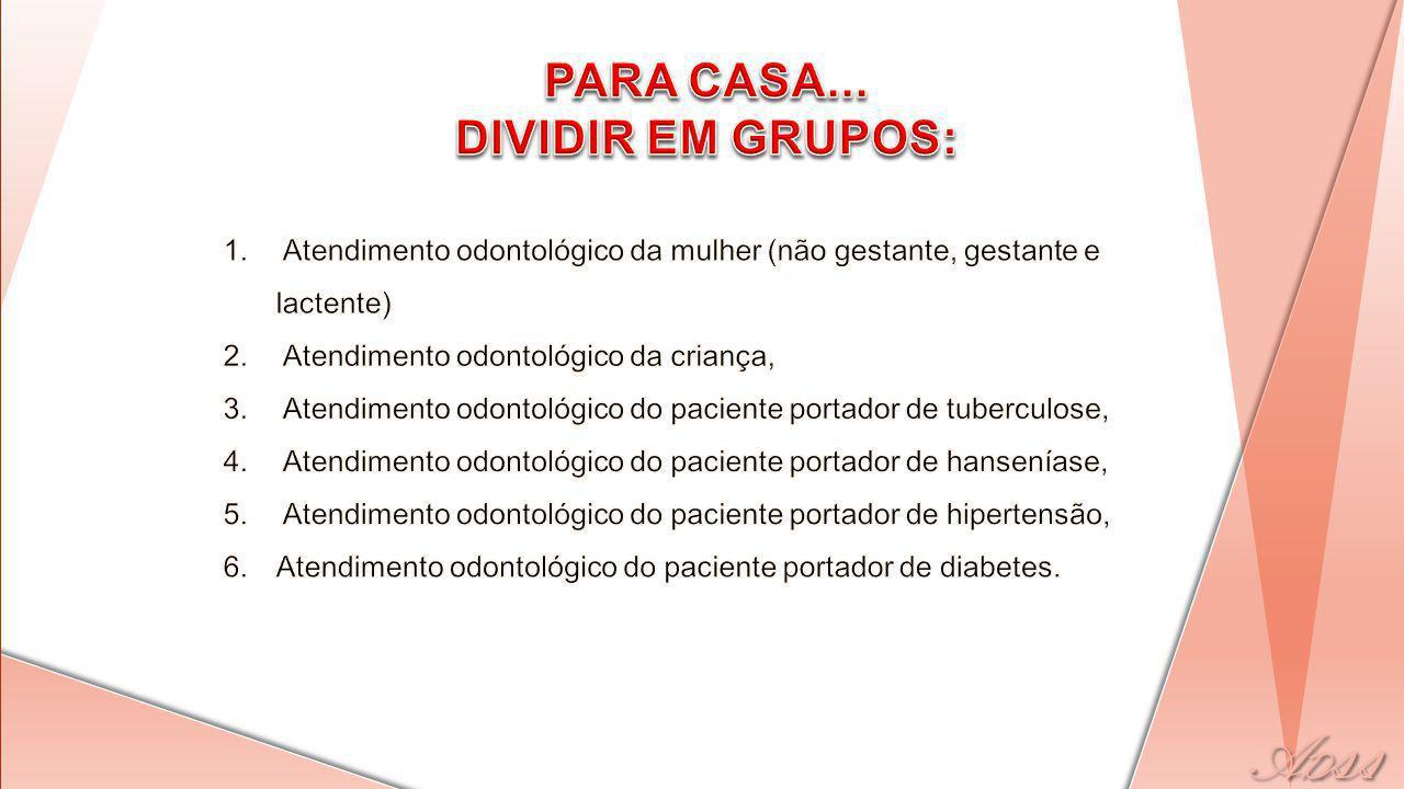 PARA CASA... DIVIDIR EM GRUPOS: