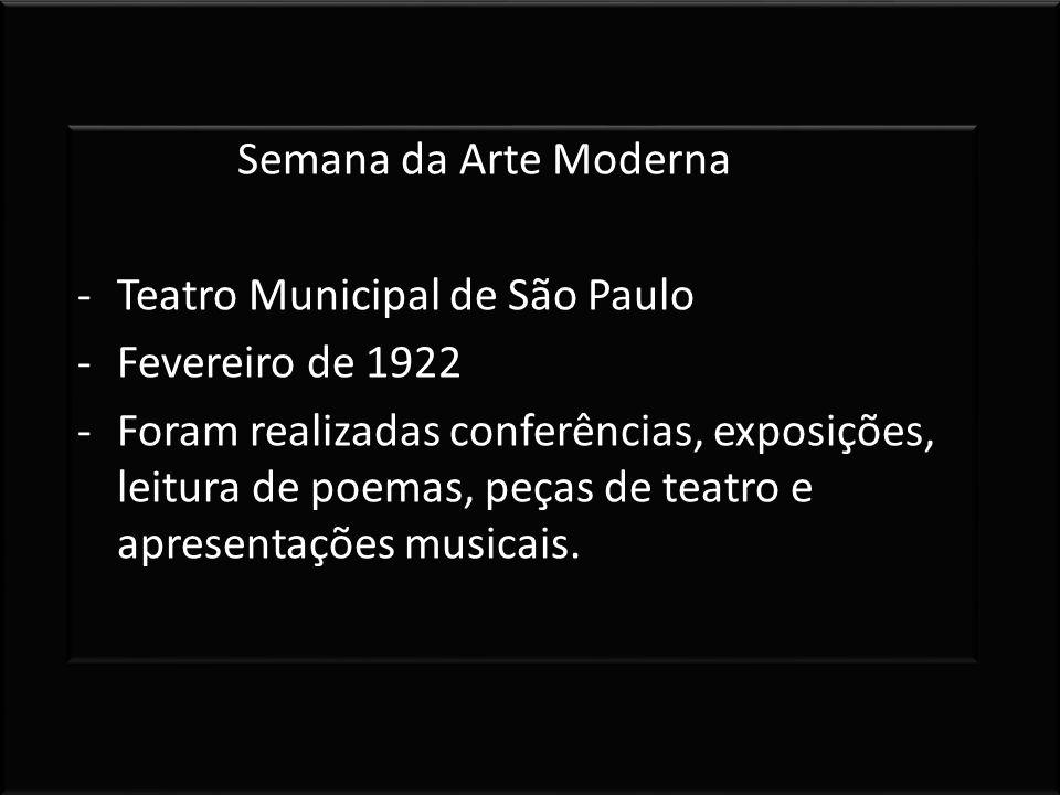 Semana da Arte Moderna Teatro Municipal de São Paulo. Fevereiro de 1922.