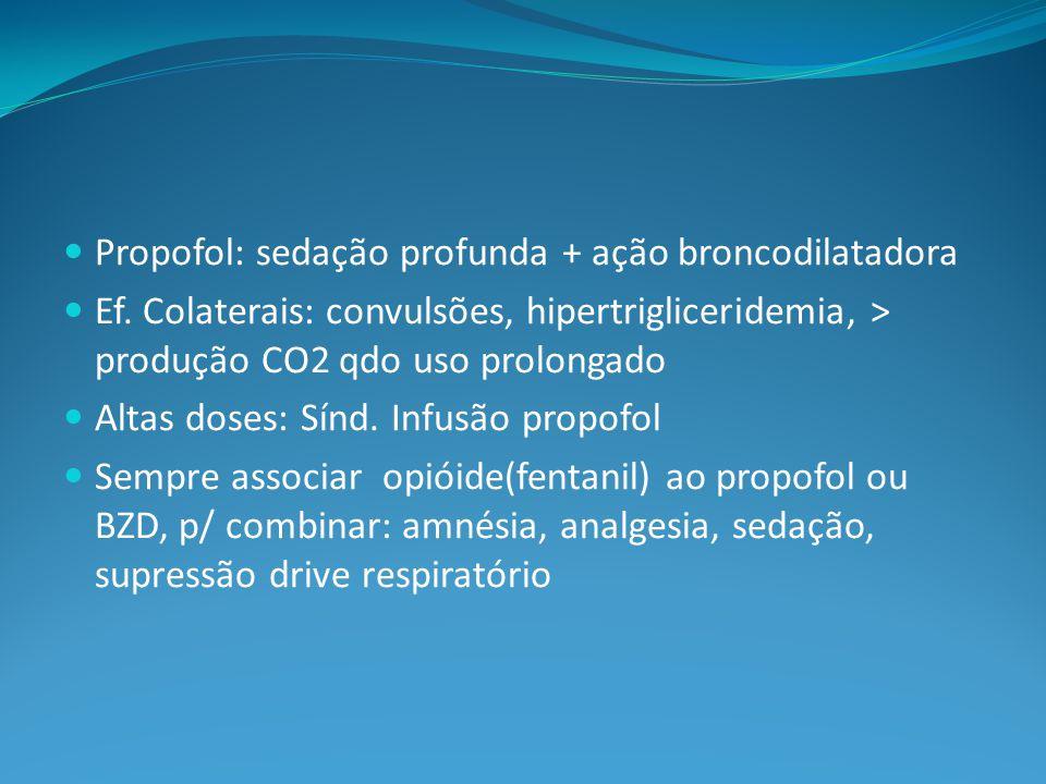 Propofol: sedação profunda + ação broncodilatadora