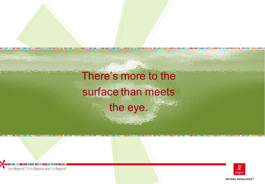 There's more to the surface than meets the eye.