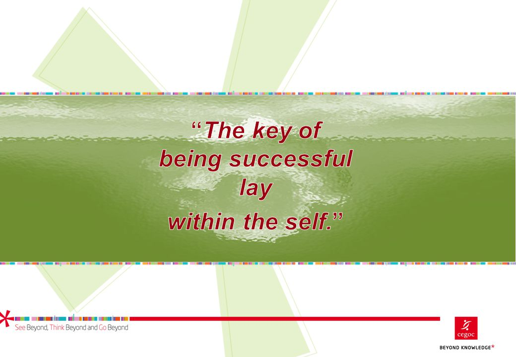 The key of being successful lay