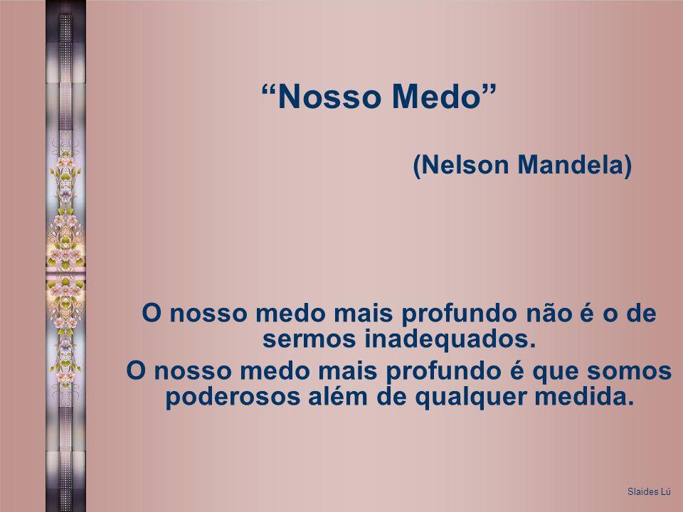 Nosso Medo (Nelson Mandela)