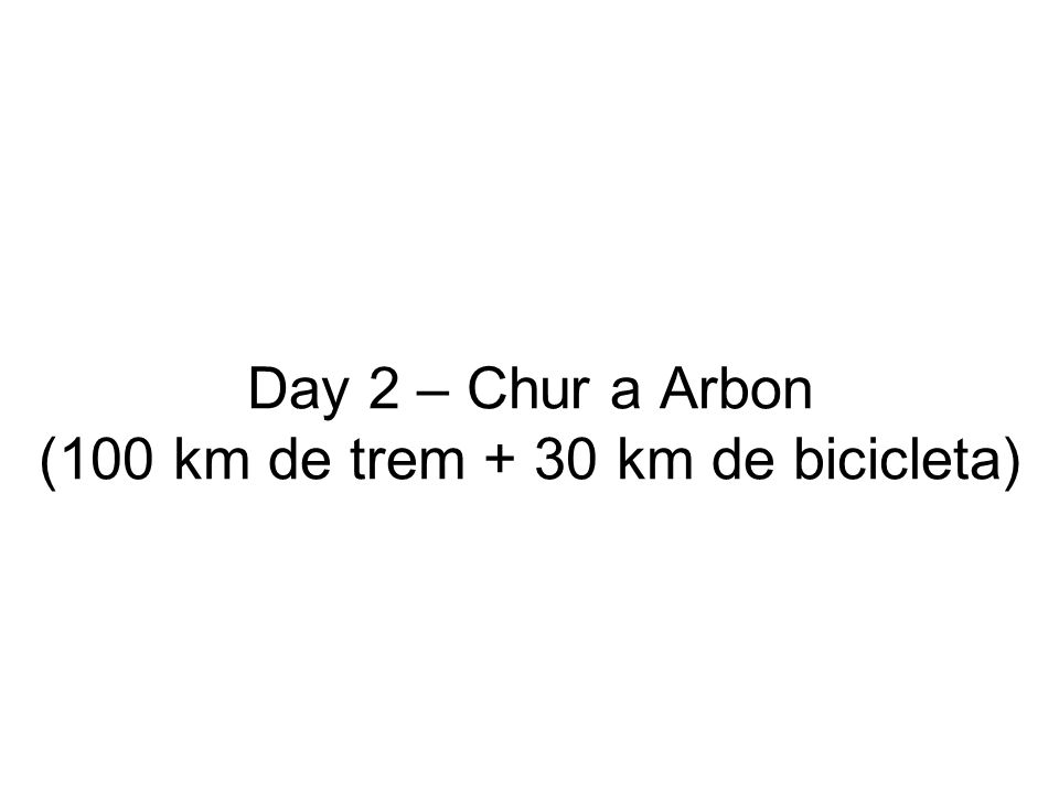 Day 2 – Chur a Arbon (100 km de trem + 30 km de bicicleta)