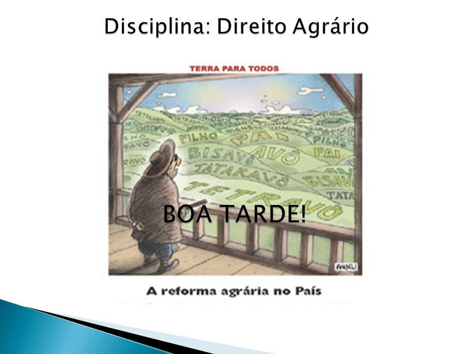 Disciplina: Direito Agrário