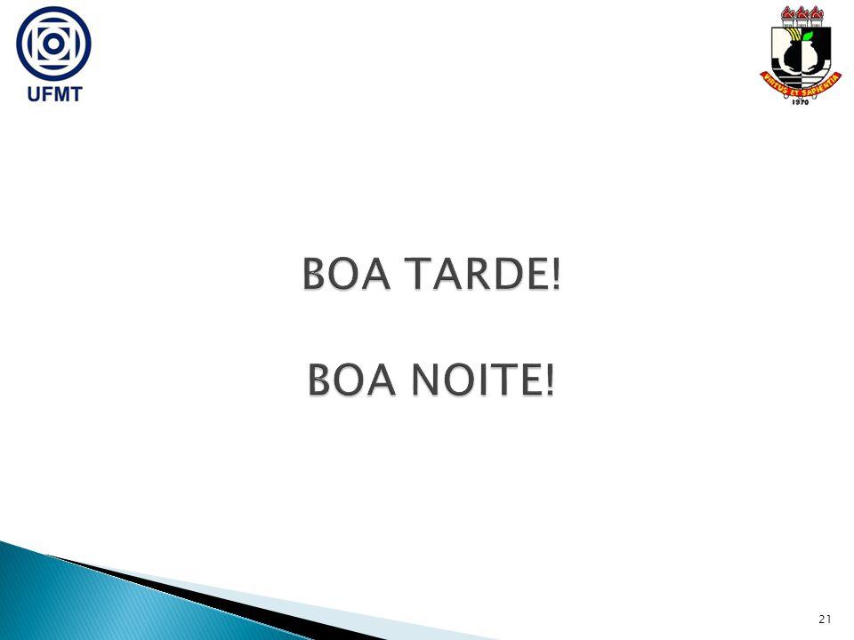BOA TARDE! BOA NOITE!
