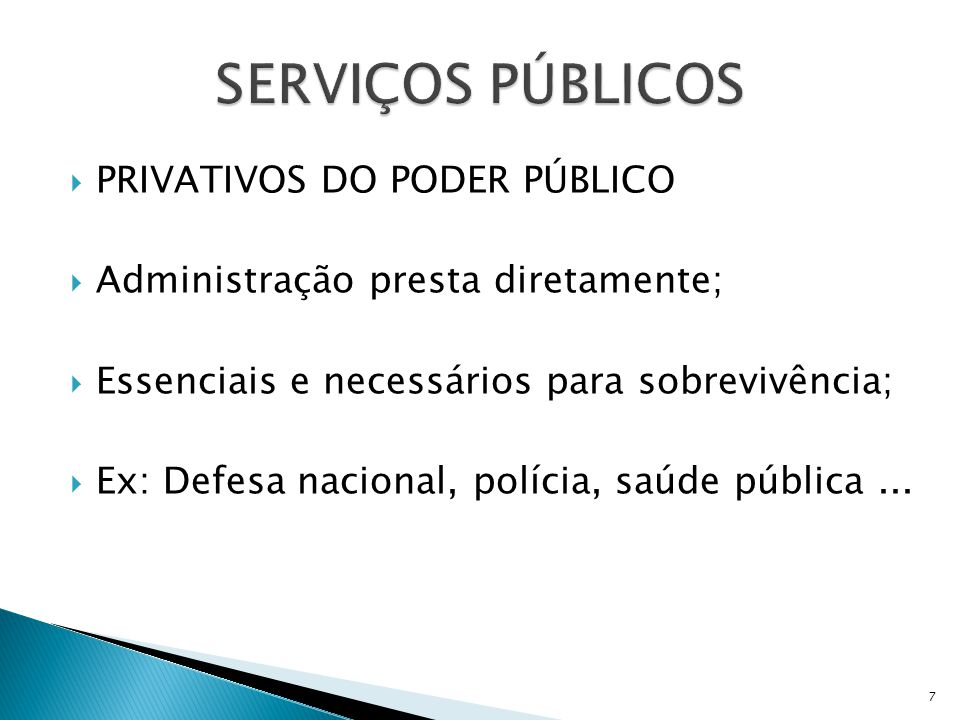 SERVIÇOS PÚBLICOS PRIVATIVOS DO PODER PÚBLICO