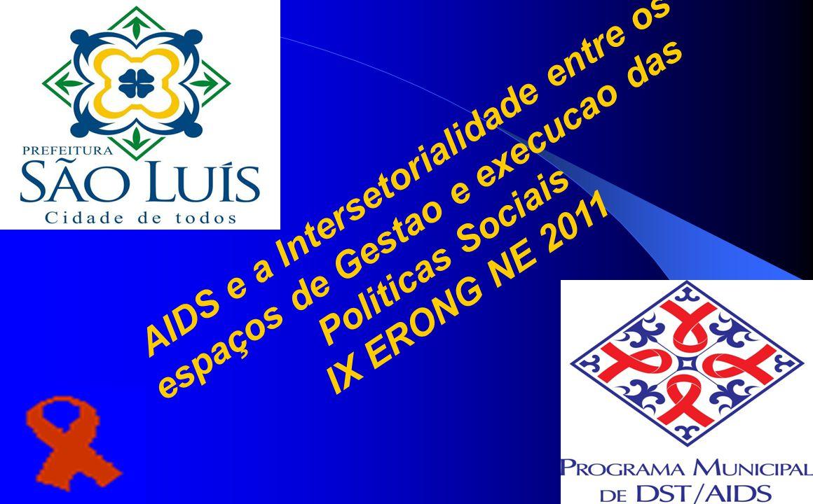 AIDS e a Intersetorialidade entre os espaços de Gestao e execucao das Politicas Sociais