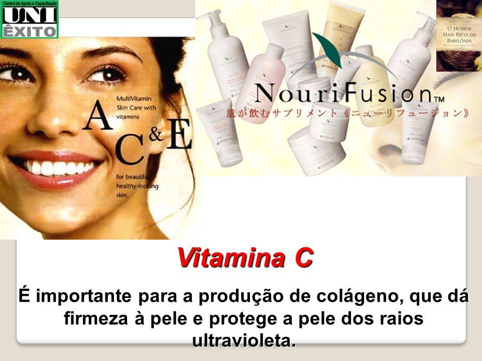 Vitamina C É importante para a produção de colágeno, que dá firmeza à pele e protege a pele dos raios ultravioleta.