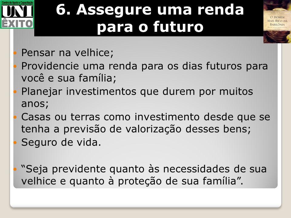 6. Assegure uma renda para o futuro