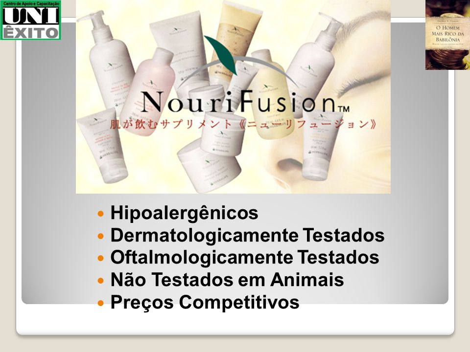 Hipoalergênicos Dermatologicamente Testados. Oftalmologicamente Testados. Não Testados em Animais.