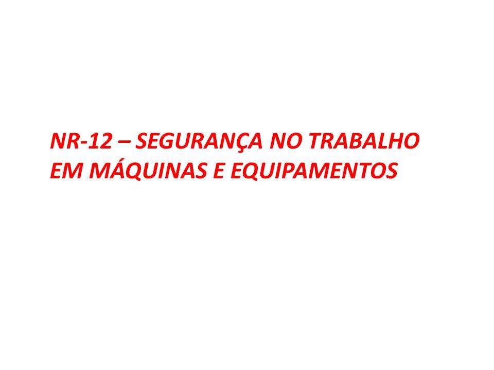 NR-12 – SEGURANÇA NO TRABALHO EM MÁQUINAS E EQUIPAMENTOS