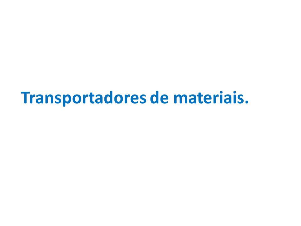 Transportadores de materiais.