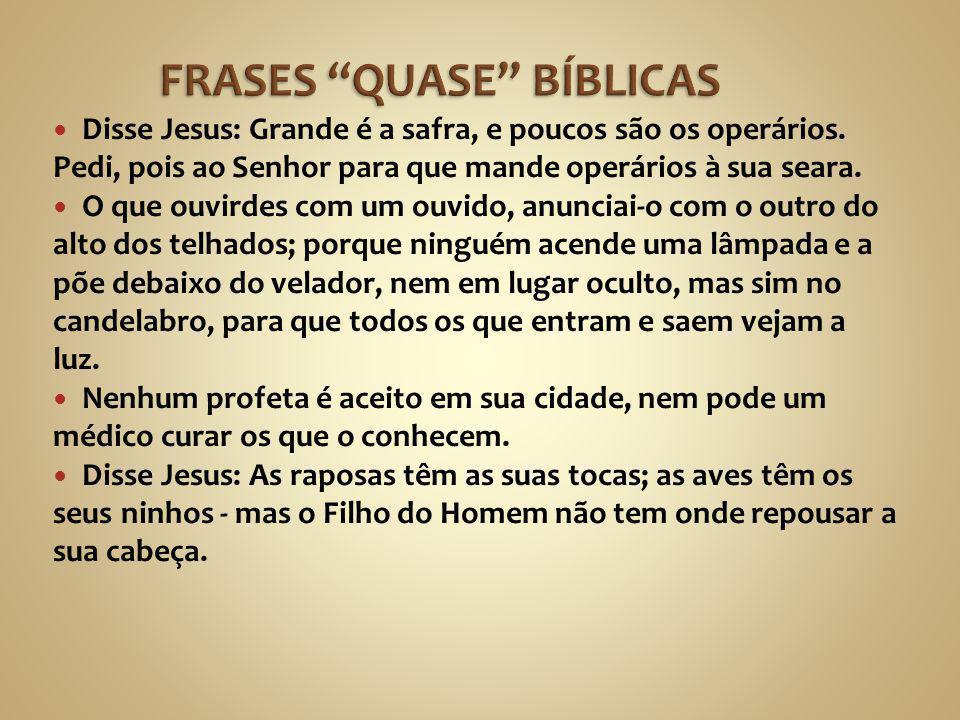 FRASES QUASE BÍBLICAS