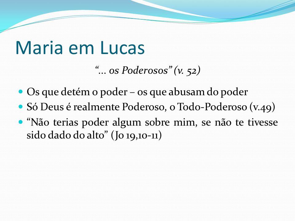 Maria em Lucas ... os Poderosos (v. 52)