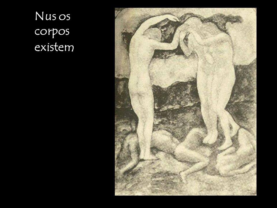 Nus os corpos existem