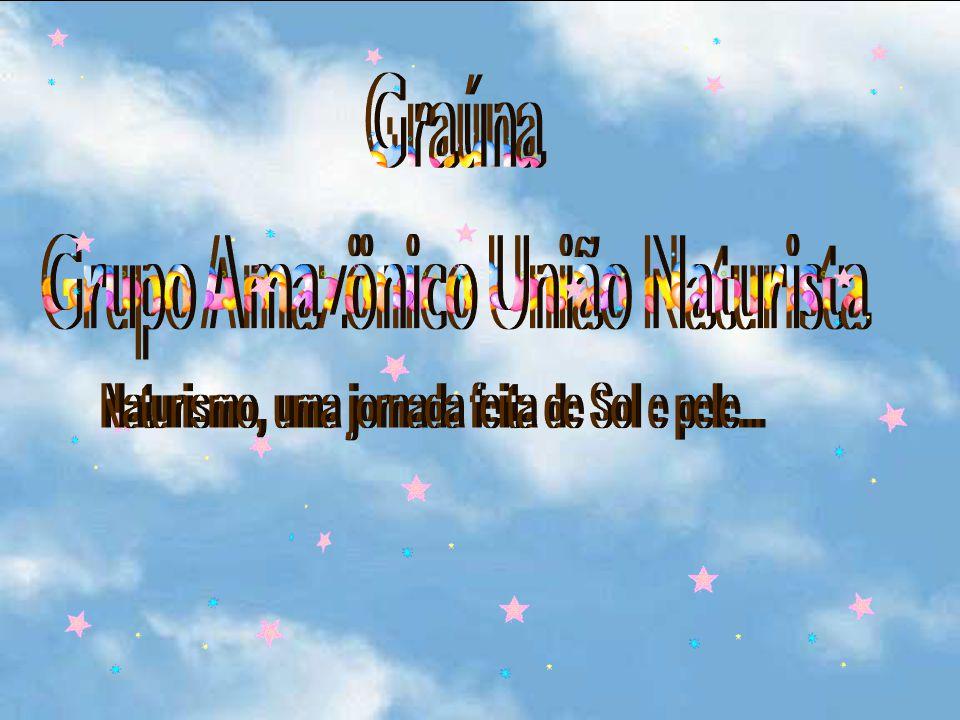 Graúna Grupo Amazönico União Naturista