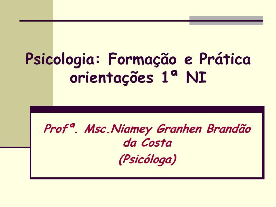 Psicologia: Formação e Prática orientações 1ª NI