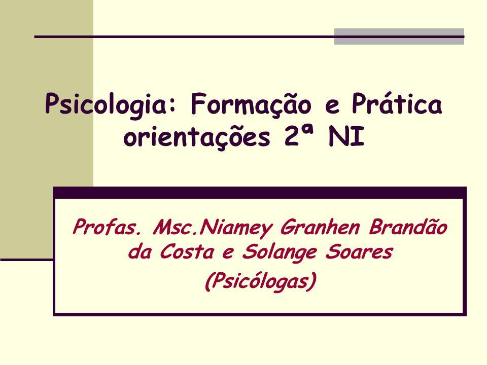 Psicologia: Formação e Prática orientações 2ª NI